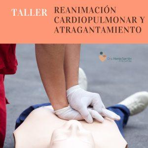 """Taller """"Reanimación Cardiopulmonar y Atragantamiento"""""""